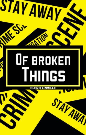 Of Broken Things