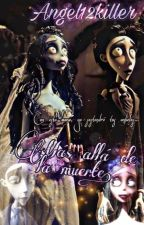 Mas allá de la muerte. by Angel12killer