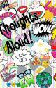 Thoughts Aloud! by sophiebriggs22