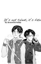 It's not talent, it's fate. (Snk  AU) by its-not-for-today