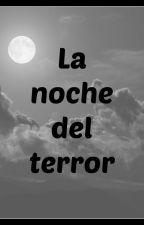 La noche del terror. by ImagineRainbowsIsa