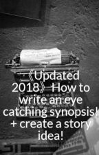 《Updated 2018》How to write an eye catching synopsis! + create a story idea! by ShizunLi