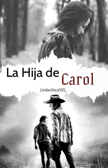 La hija de Carol (Carl Grimes Y Tu) [Hot] ©