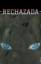 -Rechazada- by Zersi_Bri