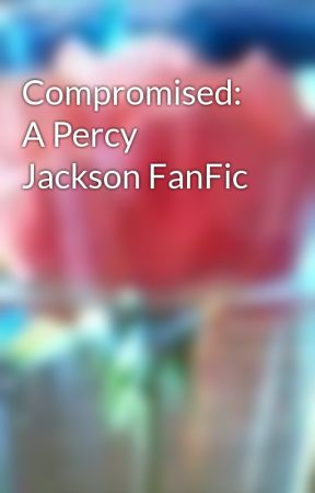 Compromised: A Percy Jackson FanFic - Wattpad