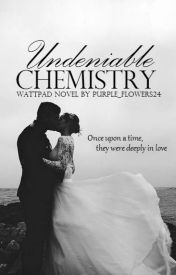 Undeniable Chemistry by Purple_Flowers24