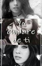 Yo Cuidare de Ti (Camren adaptación) by Jaurefingxrs