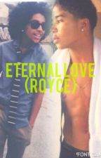 Eternal Love (royce) (Boyxboy) by alwaysmakkin