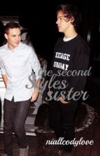 The Second Styles Sister {Liam Payne Fan Fiction} by niallcodylove