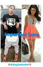 Imperfect Love {Sequel} by StayDedicated