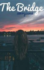 The Bridge by Awryiana