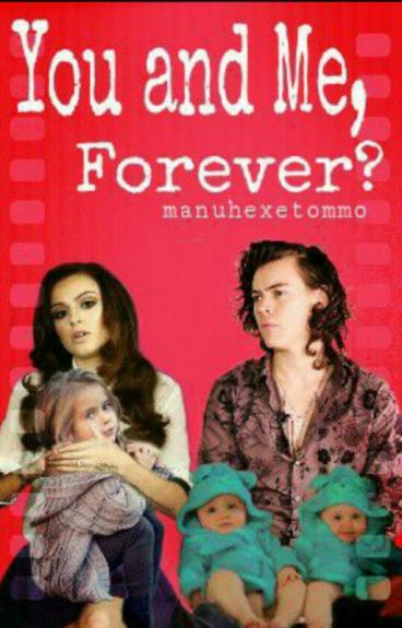 You and me, Forever? ( Book 4)