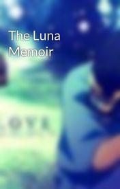 The Luna Memoir by SumVero
