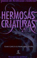 Frases de Hermosas Criaturas by yuviagamer