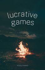 Lucrative Games by xoglitterxo