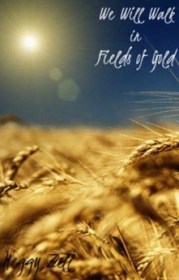 we will walk in fields of gold sam manson wattpad