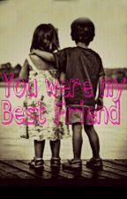 You were my Best Friend by nebelfelsen3011