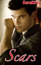 Scars (Jacob Black Love-Story) by KaraKitty