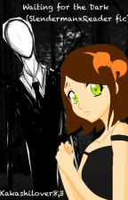 Waiting for the Dark (Slenderman fic) by Neon-Sun