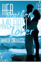 Her Brother, My First Lover by Unknown_Songwriter