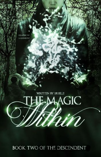 The Magic Within ~ Book 2 of The Descendant (Slow Updates)