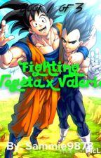 Fighting (Vegeta x Valerie) Book 1 of 3 by Sammie9878