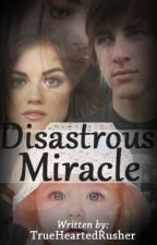 Disastrous Miracle by ElevatingHearts