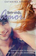 Bem vindo Amor by CatarinaSperanza