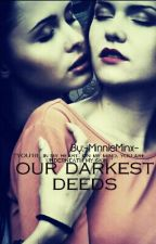 Our Darkest Deeds (Lesbian Story) by -MinnieMinx-