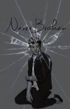 Never Broken (A Louis Tomlinson Fanfiction) by scribblewrite