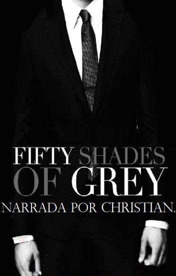 Fifty shades of Grey narrada por Christian.