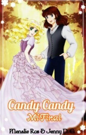 Candy Candy, Mi Final. by JelideZain