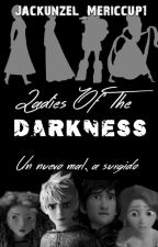 Ladies Of The Darkness || Book 3 《The Big Four》 by xMissPanquequex