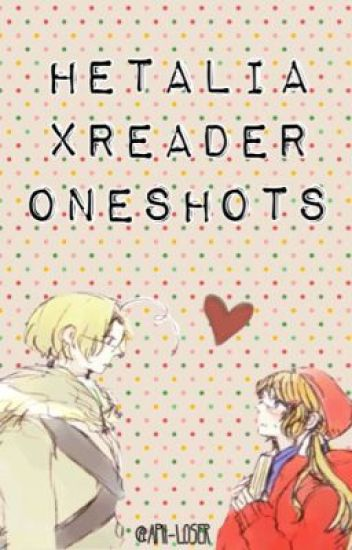 Hetalia x Reader Oneshots