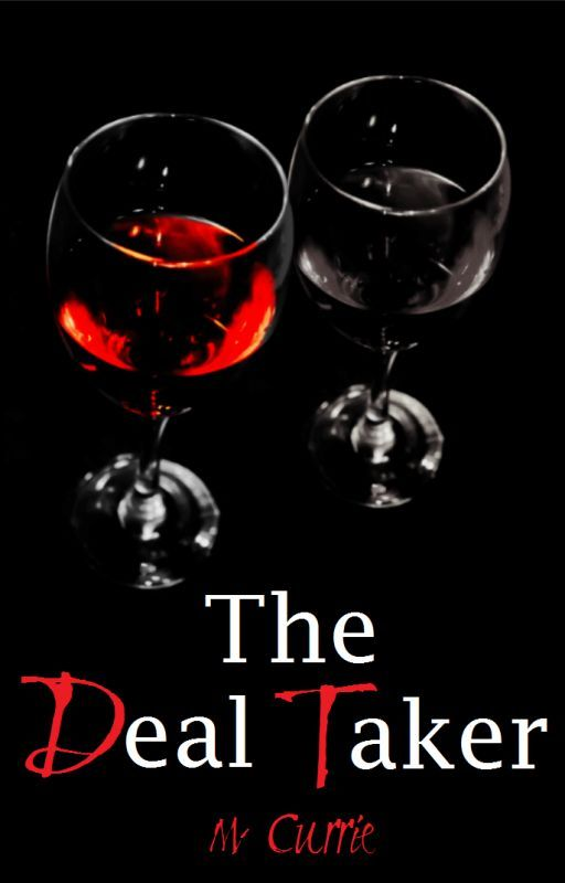 The Deal Taker (Book III) by Kissmeyoufool