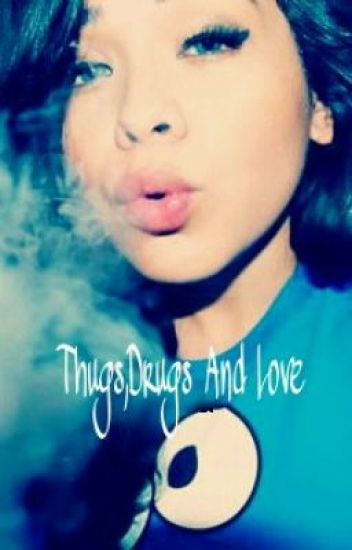 Thugs,Drugs And Love