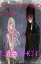 My Wattpad love (One shot) by _Karma_
