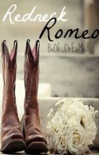 Redneck Romeo [Completed] by BoOk_DrEaMeR