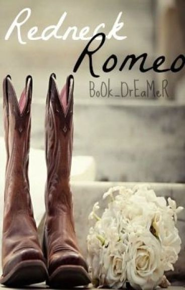 Redneck Romeo [Completed]