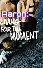 Aaron: Living For The Moment (AKV Series Book 2) by mazimai