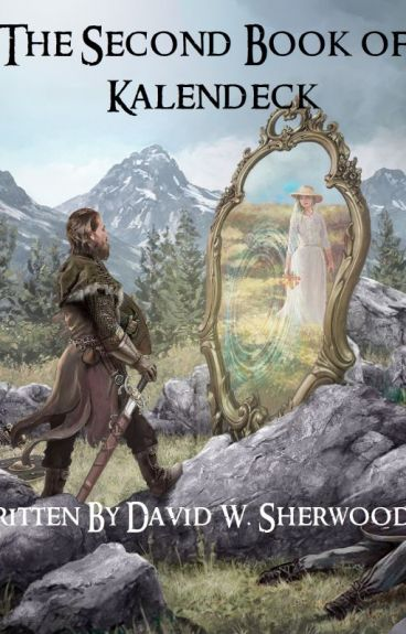 The Second Book of Kalendeck (First 2 Sample Chapters) by Dasherwood