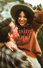 Raising Hope by XxKawaii_KatzxX