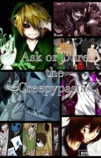 Ask or Dare the Creepypastas by JessyGashane