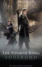 The Forth Ring: SoulBond [Legolas Love story] by MetalHead_ligthouse