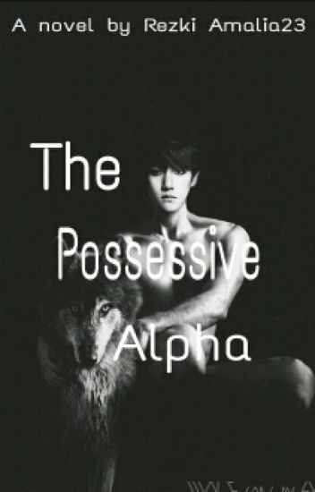 The Possessive Alpha