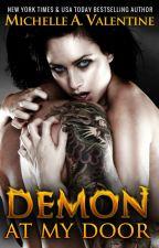 Demon At My Door by MichelleValentine4