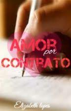 Amor por contrato. (Em revisão) by Elisabethlopes01