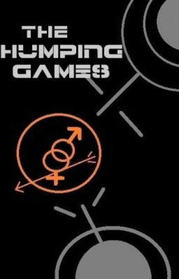 The Humping Games  [The Hunger Games Fanfiction]
