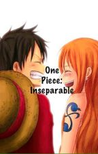 One Piece: Inseparable (LuffyxNami Fanfic) by Bernardex18