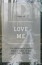 Love me. [Tome 1] - Girlxgirl [Terminée.] by writinglwt